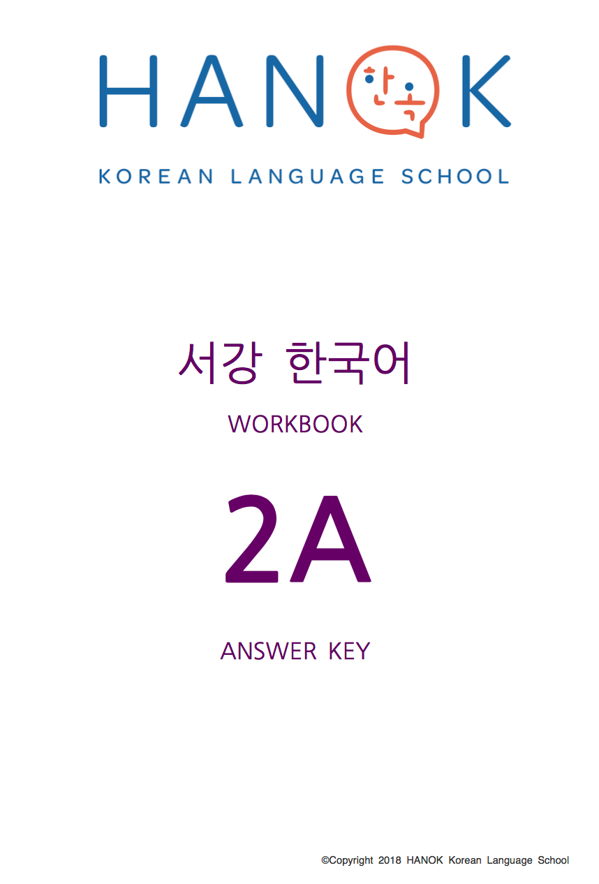 SOGANG 2A WORKBOOK ANSWER KEY - BY HANOK KOREAN LANGUAGE SCHOOL
