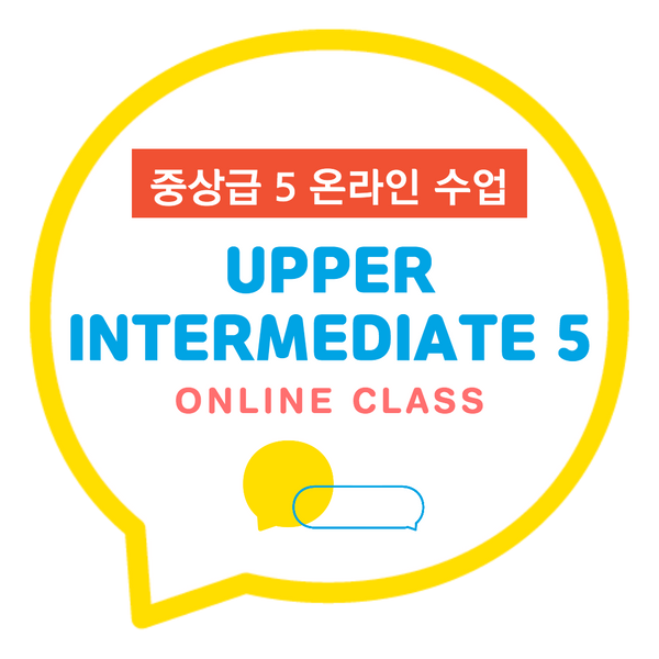 UPPER INTERMEDIATE 5 - HANOK Korean Language School