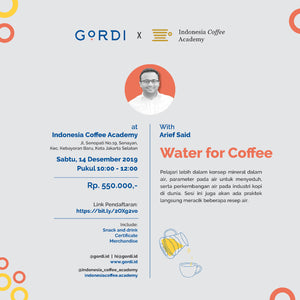 GORDI x Indonesia Coffee Academy (ICA) : Workshop Water for Coffee