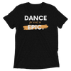 Dance for what is epic T-Shirt Damen - Festibeasy