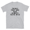 Things that are bad always taste nice T-Shirt Herren - Festibeasy