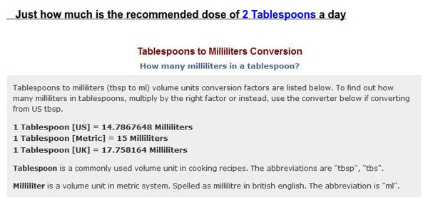 Just how much is the recommended dose of 2 tablespoons a day?