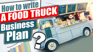 FoodTruck Business Plan and How to write one For Business Loans !