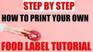 Step by Step Tutorial Food Label Printing Your own !