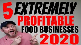 Top 5 Most Profitable Food Business Ideas For 2020  [Small Business Ideas]