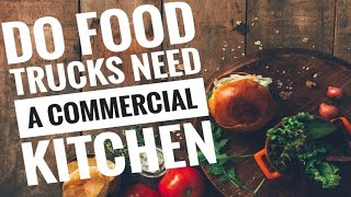 How to start a Food Truck Commercial Kitchens and Food Trucks?