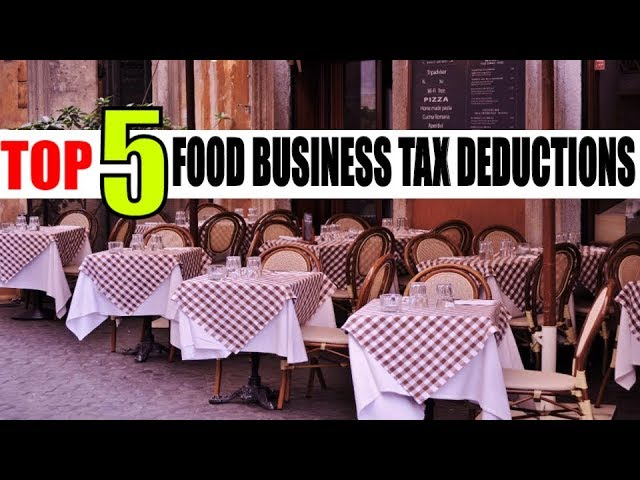 5 Top Food Business tax deductions for your small  business
