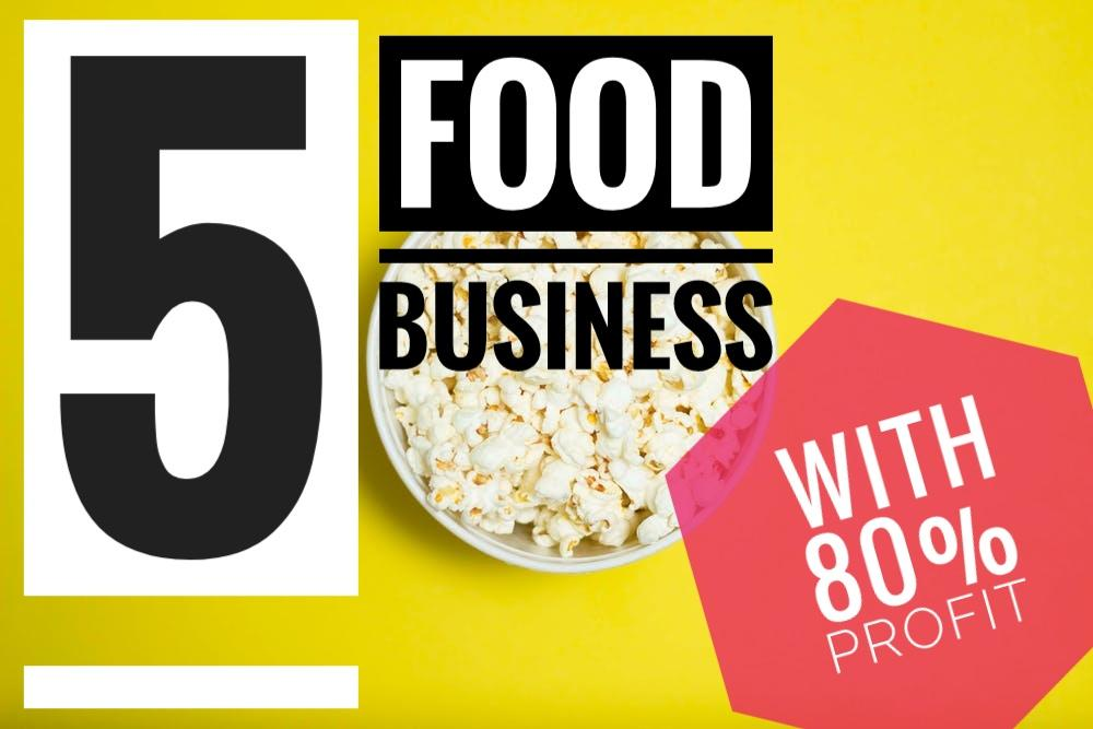 5 Extremely Profitable Food buInesses with higher than 80% Profit