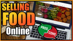 Starting a Profitable Food Business Online [ Pros and Cons] Selling a Food Item Online