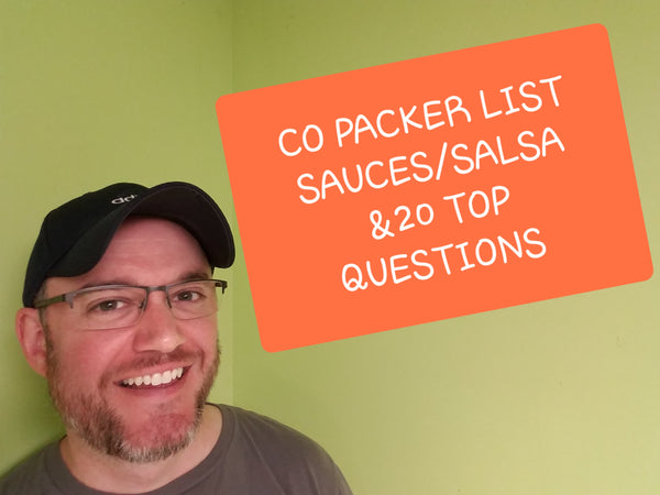 Co- Packer List Sauces/Dressings/Salsas PLUS 20 MUST ask questions