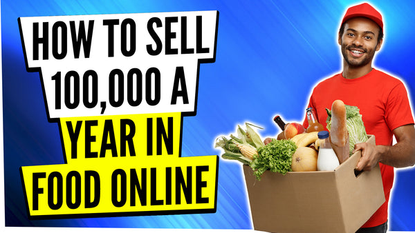 How to Sell Food items Online [ Selling $100,000 a Year] Step by Step Tutorial For Beginners