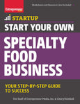 Start Your Own Specialty Food Business: Your Step-By-Step Startup Guide to Success (StartUp Series)