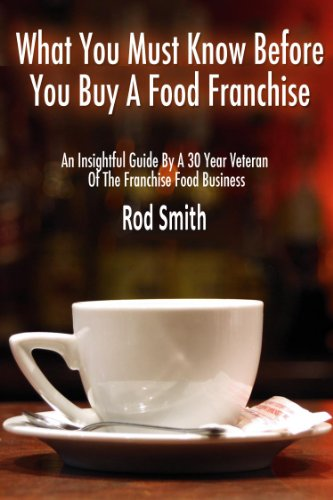 What You Must Know Before You Buy A Food Franchise
