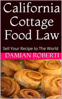 California Cottage Kitchen Laws - Starting a Home based Food Business in California