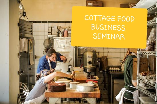 Cottage Food Complete Guide Seminar