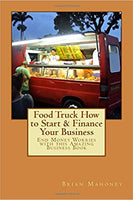 Food Truck How to Start & Finance Your Business: End Money Worries with this Amazing Business Book Paperback – August 26, 2016