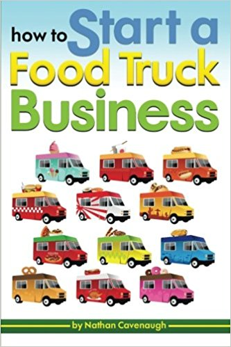 How to Start a Food Truck Business: An Essential Guide to Starting Your Own Food Truck Business from Scratch