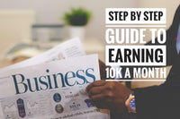Step by Step Guide to Earning $10K a Month ONLINE!