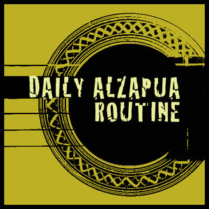 Daily Alzapua Routine (videos + tabs)