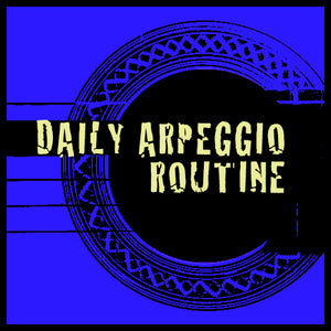 Daily Arpeggio Routine (videos + tabs)