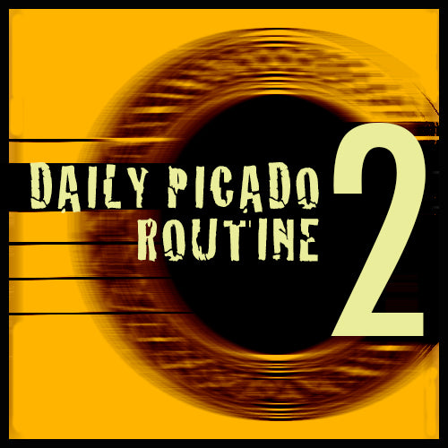 Daily Picado Routine 2 (videos + tabs)
