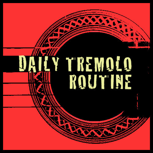 Daily Tremolo Routine (videos + tabs)