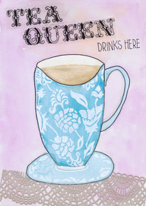 Tea Queen Drinks Here! archival wall art print by Minnie&Lou, made in Melbourne Australia