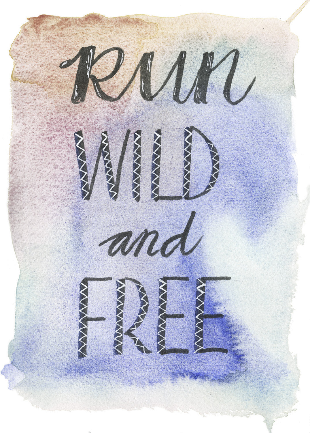 "Motivational print ""Run Wild and Free"""