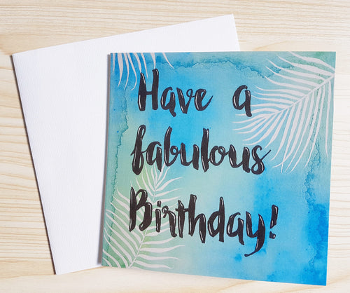 "Modern watercolour happy birthday card by Minnie&Lou. ""Have a Fabulous Birthday"""