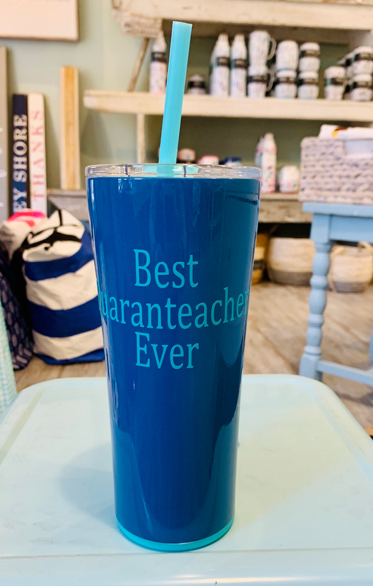 Best Quaranteacher Ever 22oz tumbler