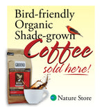 Bird-friendly Organic Shade-grown Coffee sold here