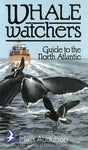 Whale Watchers - A Guide to the North Atlantic