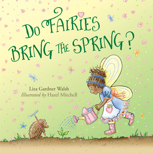 Do Fairies Bring the Spring?