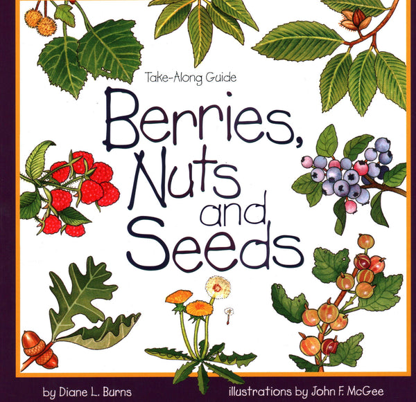 Take-Along Guide: Berries, Nuts, and Seeds