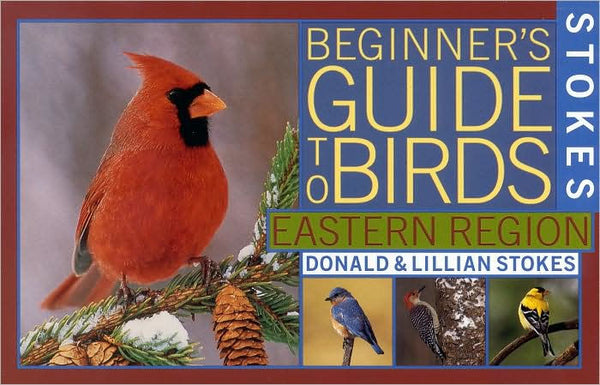 Stokes Beginner's Guide to Birds - Eastern Region