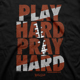 Play Hard Pray Hard Football Adult T-Shirt ™