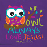 Owl Always Love Jesus - Christian Kids T-Shirt ™