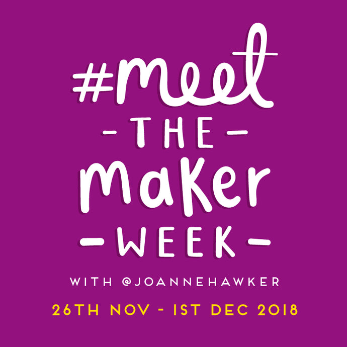 What is #MeetTheMakerWeek and How to Take Part!