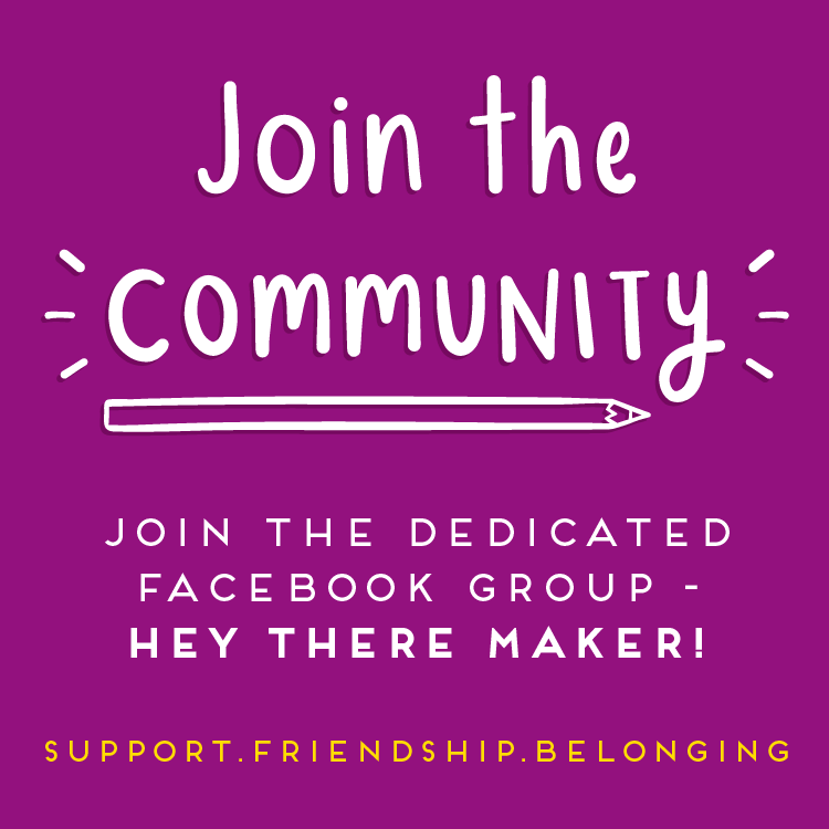 Join the Facebook community graphic - Hand drawn text placed on a purple background reads 'Join the community, join the dedicated facebook group group - hey there maker! Support. Friendship. Belonging'