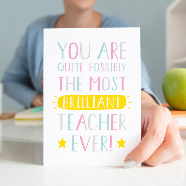 Most Brilliant Teacher card by Joanne Hawker