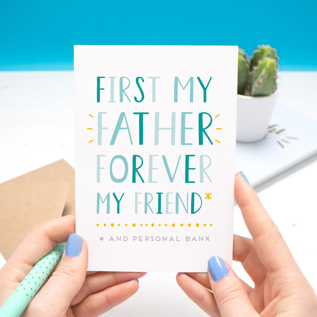'First my Father, forever my friend* and personal bank' - funny, typographic father's day card in blue