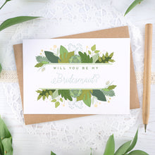 Load image into Gallery viewer, Foliage will you be my bridesmaid card