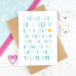 I might just be a bump - blue mothers day card