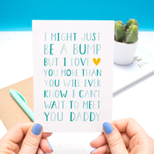 I might just be a bump but I love you more than you will ever know. I can't wait to meet you daddy - Typographic Father's day card in blue