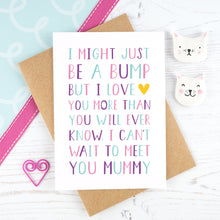 Load image into Gallery viewer, I might just be a bump - multicolour mothers day card