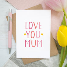 Load image into Gallery viewer, Love You Mum Card