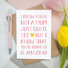 Load image into Gallery viewer, Amazing Mum To Be Card