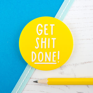 Get shit done - bright, sunshine yellow pocket mirror telling you to get on with it!