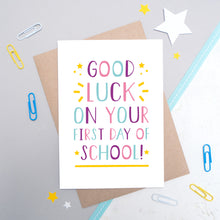 Load image into Gallery viewer, Good Luck on Your First Day of School Card