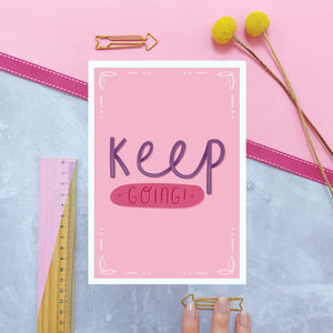 Keep going A5 print in pink photographed on a marble and pink background